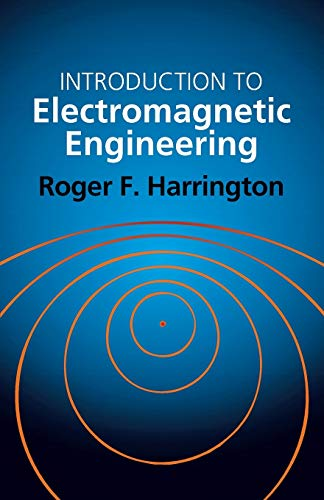 Introduction to Electromagnetic Engineering (Dover Books on Electrical Engineering)