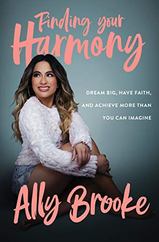 Finding Your Harmony: Dream Big, Have Faith, and Achieve More Than You Can  Imagine - Kindle edition by Brooke, Ally. Religion & Spirituality Kindle  eBooks @ Amazon.com.