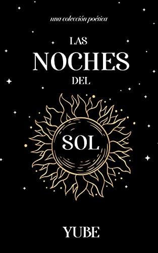 Las Noches del Sol (Galaxia en Poesía nº 1) de Yube