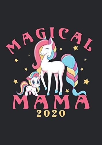 A4 Notizbuch liniert mit Softcover Design: Magical Mama 2020 Einhorn Geschenk für werdende Mütter: 120 linierte DIN A4 Seiten