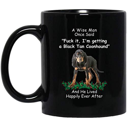 N\A Divertido Coonhound Negro y Fuego un Sabio Dijo una Vez Taza de café Negro