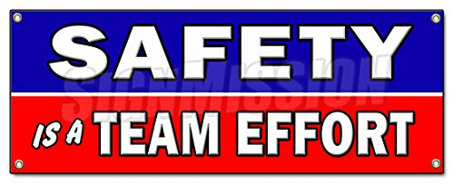 Safety is A Team Effort Banner Sign Worker Procedure OSHA Workplace