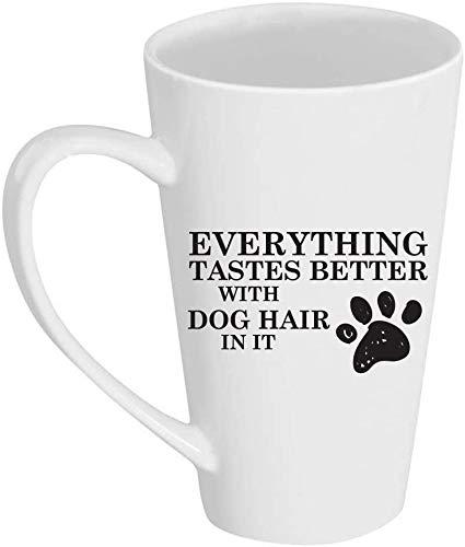 BeeTheOnly Alles schmeckt Besser mit Hundehaar Darin 17 Unzen große Latte Tasse