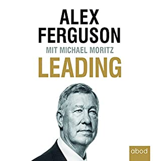 Leading                   By:                                                                                                                                 Alex Ferguson,                                                                                        Michael Moritz                               Narrated by:                                                                                                                                 Thomas Birnstiel                      Length: 12 hrs and 52 mins     1 rating     Overall 1.0