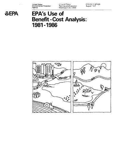 EPA's Use of Benefit - Cost Analysis: 1981-1986 (English Edition)