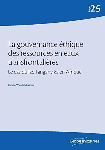 La gouvernance éthique des eaux transfrontalières: Le cas du lac de Tanganyika en Afrique