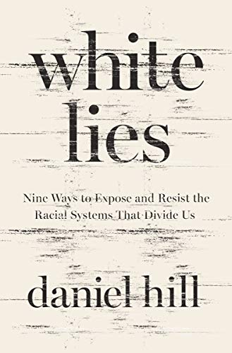 White Lies: Nine Ways to Expose and Resist the Racial Systems That Divide Usの詳細を見る