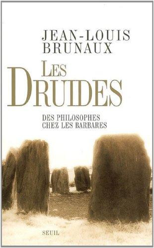 Les druides : Des philosophes chez les Barbares (Histoire Hors Collection t. 1) (French Edition)
