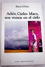 Adiós, Carlos Marx, nos vemos en el cielo (Biblioteca del sur) (Spanish Edition)