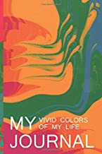 My Journal: Vivid Colors of My Life: Composition Notebook Journal Experience Records