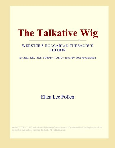 The Talkative Wig (Webster's Bulgarian Thesaurus Edition)