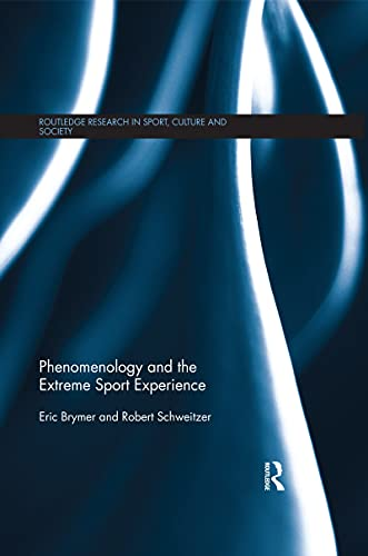 Compare Textbook Prices for Phenomenology and the Extreme Sport Experience Routledge Research in Sport, Culture and Society 1 Edition ISBN 9780367374501 by Brymer, Eric