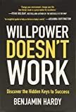 Image of Willpower Doesn't Work: Discover the Hidden Keys to Success