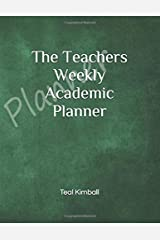 The Teachers Weekly Academic Planner Paperback