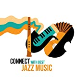 Connect with Best Jazz Music: Easy Listening, Top 100, Instrumental Jazz Music