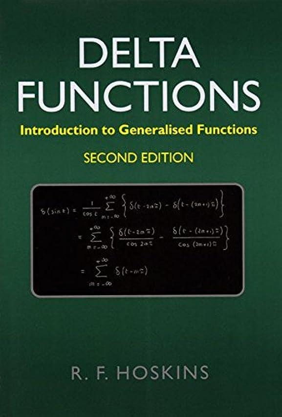 アルネ法令デコードするDelta Functions: Introduction to Generalised Functions (English Edition)