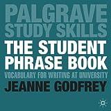 The Student Phrase Book: Vocabulary for Writing at University (Macmillan Study Skills)