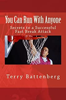You Can Run with Anyone: Secrets to a Successful Fast Break Attack