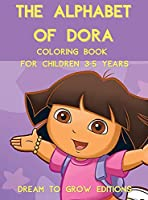 The Alphabet of Dora: Coloring book for children 3-5 years