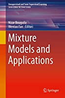 Mixture Models and Applications (Unsupervised and Semi-Supervised Learning)