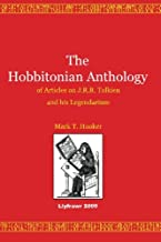 The Hobbitonian Anthology: of Articles on J.R.R. Tolkien and his Legendarium (The Hobbit and The Lord of the Rings)
