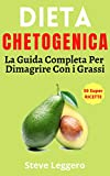 Dieta Chetogenica: La Guida Completa Sulla Dieta Che Ti Farà Perdere Peso, Equilibrare Gli Ormoni,...