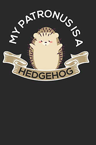 My Patronus is a Hedgehog: Hedgehog Journal Notebook Composition Book for Hedgehogs Lovers and Breeder. Wide Ruled Blank Lined paper. Diary, Notepad, ... for Birthday, Christmas, Kids, boys, girls