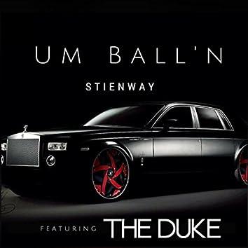 Um Ball'n (feat. the Duke)
