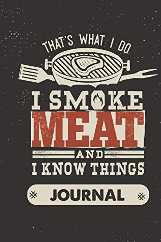 That's what i do i smoke meat and i know things journal: Bbq barbecue meat smoking notebook and a composition book diary for pit masters, Grill Journaling Note Taking Blank Lined 150 Pages