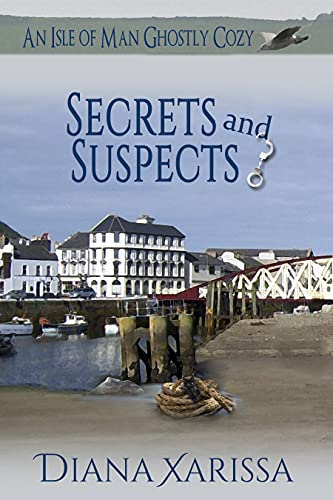 Secrets and Suspects (An Isle of Man Ghostly Cozy Book 19)