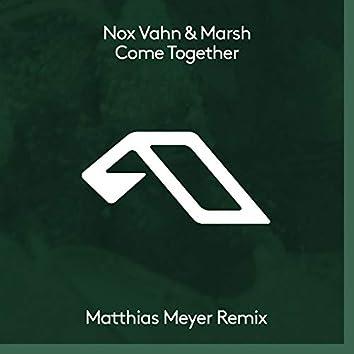 Come Together (Matthias Meyer Remix)