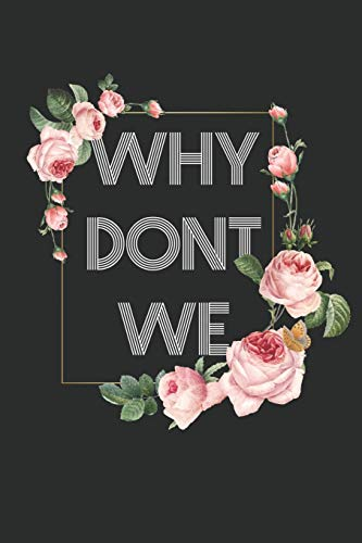 Why dont we? Notebook: Why dont we? Notebook Couple Relationship Question (6x9 inches) cream paper with 120 pages dot grid