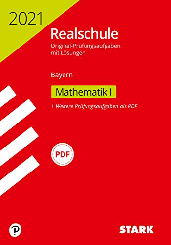 STARK Original-Prüfungen Realschule 2021 - Mathematik I - Bayern