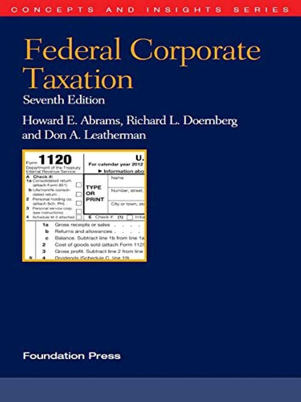 少数鬼ごっこのどAbrams, Doernberg and Leatherman's Federal Corporate Taxation, 7th (Concepts and Insights Series) (English Edition)