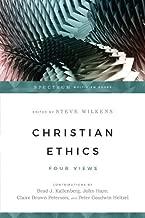 Christian Ethics: Four Views (Spectrum Multiview)