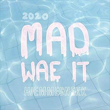 Mad Wae It 2020 (Hjemmesnekk)
