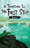 A Thousand Li: The First Stop: Book 2 of A Thousand Li (2)