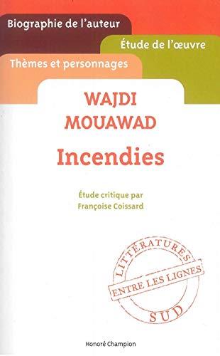 Wajdi Mouawad - Incendies - Etude de l'oeuvre par Françoise Coissard
