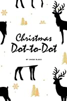 Christmas ABC's Dot-to-Dot, Coloring and Letter Tracing Activity Book for Children (6x9 Coloring Book / Activity Book)