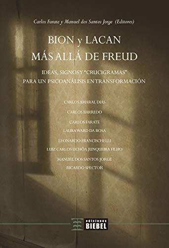 Bion y Lacan más allá de Freud: Ideas, signos y 'crucigramas' para un psicoanálisis en transformación (Spanish Edition)