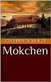 Mokchen von Steffen Schulze