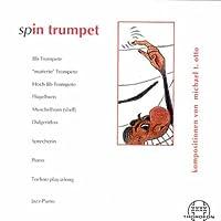 Otto: Spin Trumpet