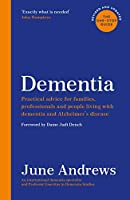 Dementia: The One-Stop Guide: Practical advice for families, professionals and people living with dementia and Alzheimer's disease: Updated Edition (One Stop Guides)