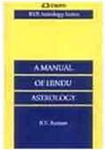 Manual of Hindu Astrology: Correct Casting of Horoscopes [Paperback] (Author) B. V. Raman