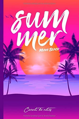 Carnet de notes Summer Miami Beach: 100 pages lignées | Carnet d'écriture | Format standard 15 cm x 22 cm | Fourniture scolaire | Cahier d'école | Pour être en vacances toute l'année