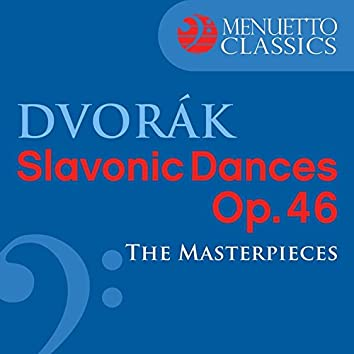 Dvorák: Slavonic Dances, Op. 46 (The Masterpieces)