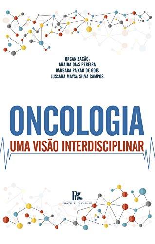 Oncologia: uma visão interdisciplinar