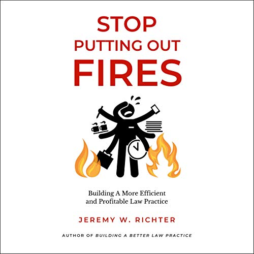 Stop Putting Out Fires Audiobook By Jeremy Richter cover art