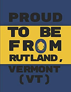 Proud To Be From Rutland Vermont  VT   Note Book Journal