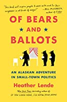 Of Bears and Ballots: An Alaskan Adventure in Small-Town Politics